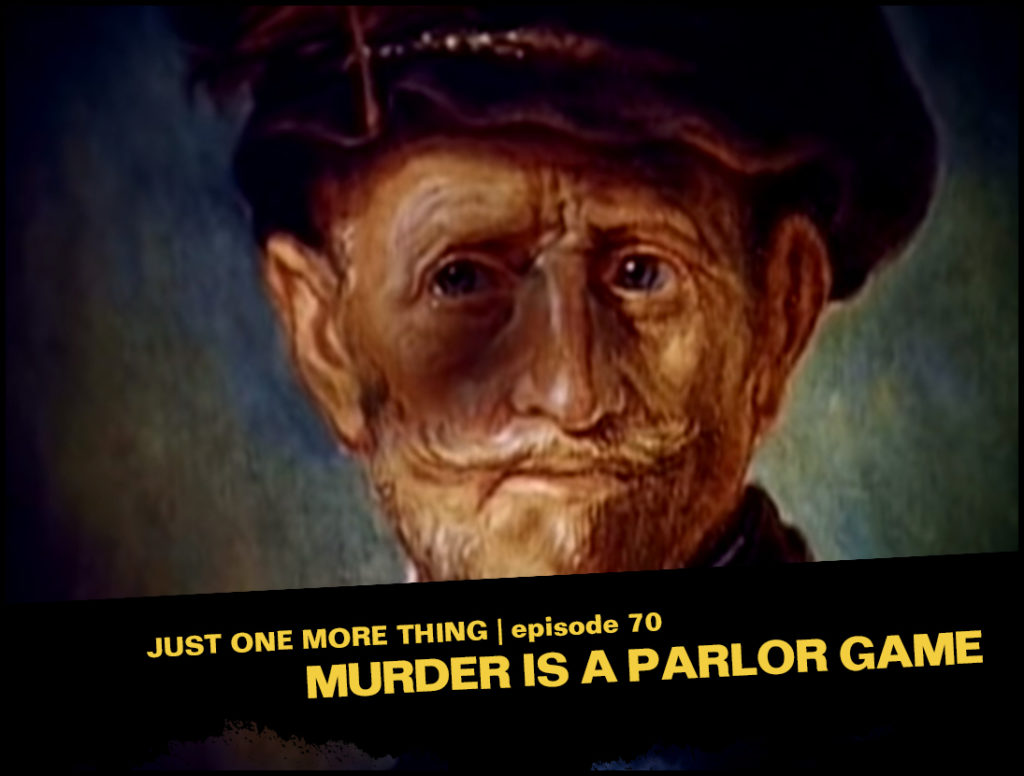 Episode Card- Episode 70, Murder is a Parlor Game